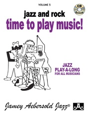 Jamey Aebersold Jazz, Volume 5: Jazz and Rock---Time to Play Music!