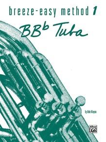 Breeze-Easy Method for BB-flat Tuba, Book I