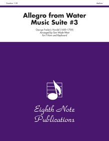 Allegro (from <i>Water Music</i> Suite #3)