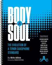 Body & Soul: The Evolution of a Tenor Saxophone Standard