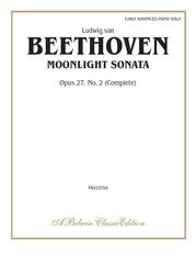 Beethoven: Moonlight Sonata, Opus 27, No. 2 (Complete)
