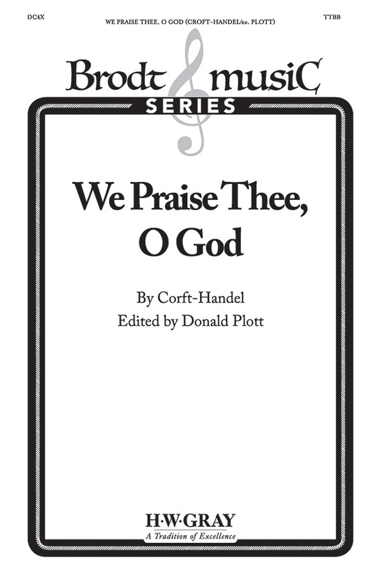 We Praise Thee, O God