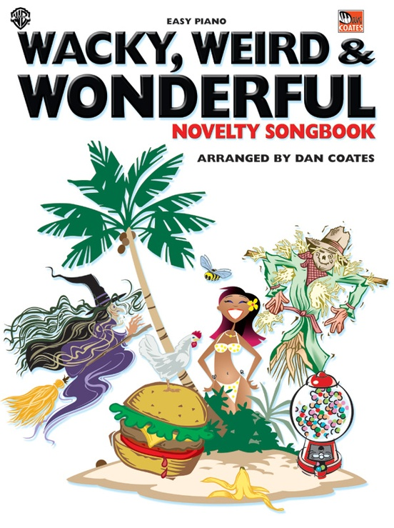 Wacky, Weird & Wonderful Novelty Songbook