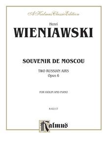 Souvenir de Moscou (Two Russian Airs), Opus 6