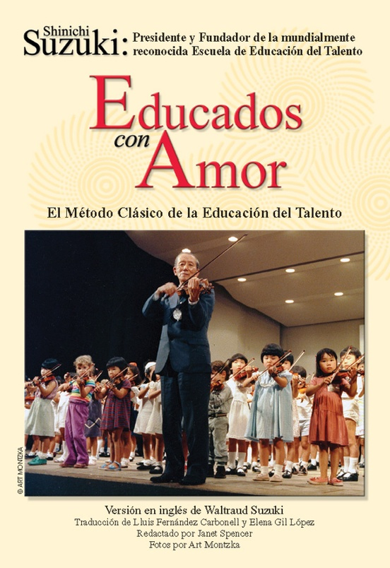 Educados con Amor: El Método Clásico de la Educación del Talento (Spanish Translation of Nurtured by Love)