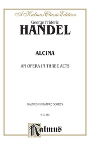 Alcina (1735) - An Opera in Three Acts