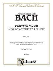 Cantata No. 68 -- Also hat Gott die Welt geliebt (God So Loved the World)