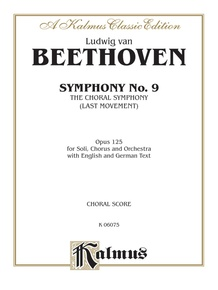Symphony No. 9 (The Choral Symphony - Last Movement, Opus 125)