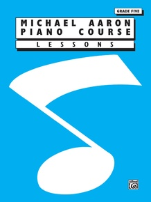 Michael Aaron Piano Course: Lessons, Grade 5