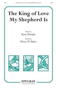 The King of Love My Shepherd Is