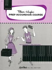 Palmer-Hughes Prep Accordion Course, Book 2B