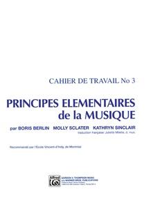 Principes Élémentaires de la Musique (Keyboard Theory Workbooks), Volume 3