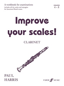 Improve Your Scales! Clarinet, Grade 4-6