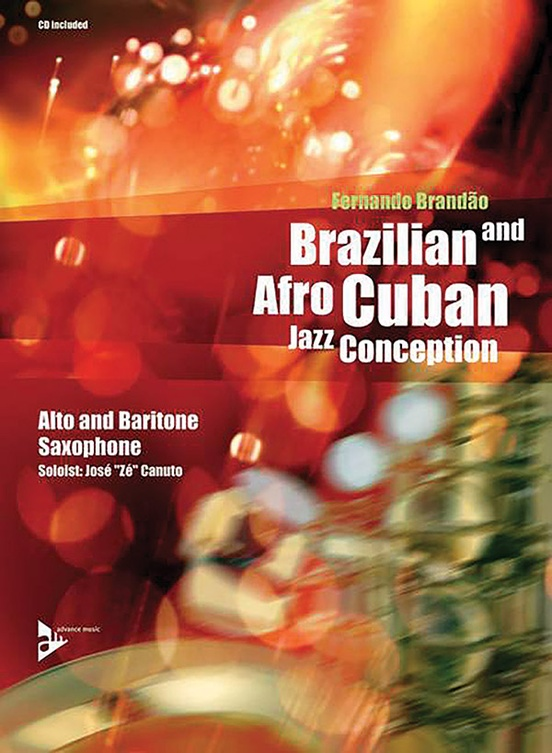 Brazilian and Afro-Cuban Jazz Conception: Alto and Baritone Saxophone