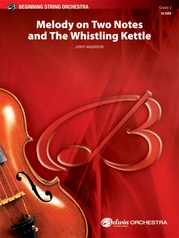 Melody on Two Notes and The Whistling Kettle