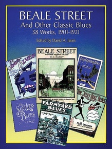 """Beale Street"" and Other Classic Blues: 39 Works, 1901-1921"