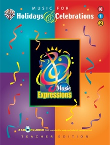 Music Expressions™ Supplementary Grades K-2: Music for Holidays & Celebrations