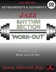 Jamey Aebersold Jazz, Volume 30A: Jazz Rhythm Section Work-Out