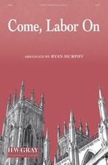 Come, Labor On