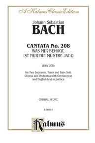 Cantata No. 208 -- Was mir behagt, ist nur die muntre Jagd (The Lively Hunt Is All My Heart's Desire)