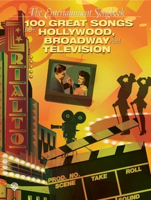 The Entertainment Songbook: 100 Great Songs from Hollywood, Broadway, and Television