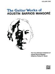 Guitar Works of Agustín Barrios Mangoré, Vol. I