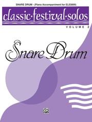 Classic Festival Solos (Snare Drum), Volume 2 Piano Acc.