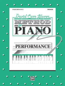 David Carr Glover Method for Piano: Performance, Primer