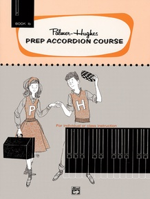 Palmer-Hughes Prep Accordion Course, Book 1B