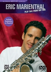Eric Marienthal: Play Sax from Day One