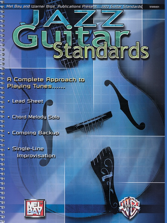 Jazz Guitar Standards: A Complete Approach to Playing Tunes