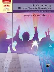 Sunday Morning Blended Worship Companion