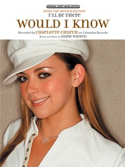 Would I Know (from I'll Be There)