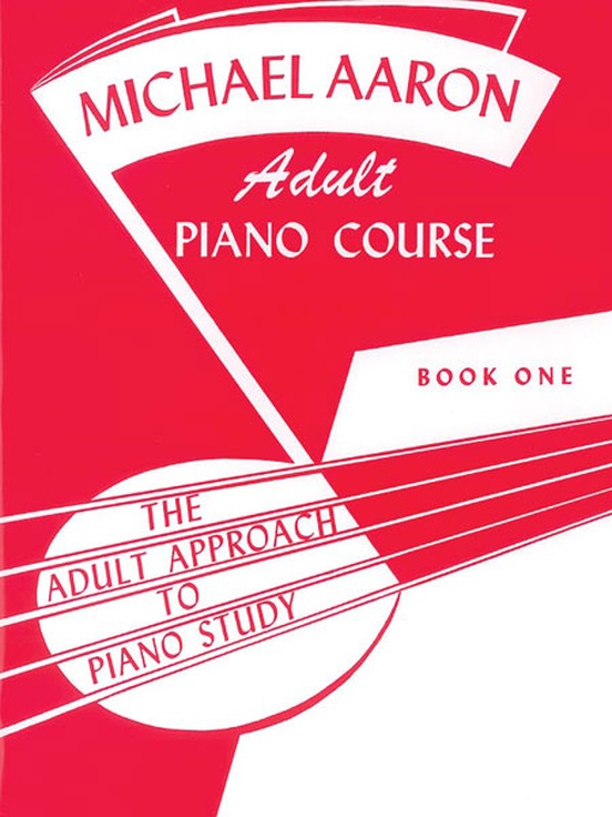 Michael Aaron Adult Piano Course, Book 1