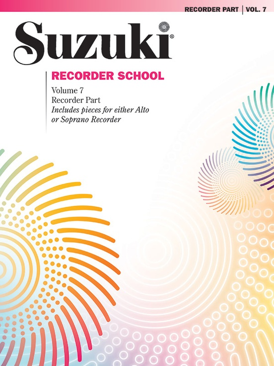 Suzuki Recorder School (Soprano and Alto Recorder) Recorder Part, Volume 7