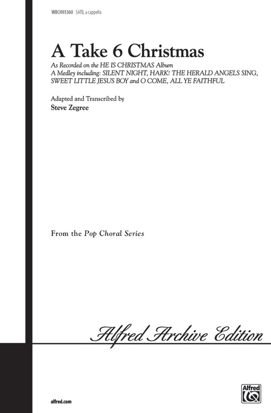 A Take 6 Christmas (A Medley): SATB, a cappella Choral Octavo