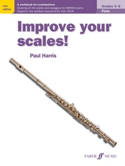 Improve Your Scales! Flute, Grades 4-5