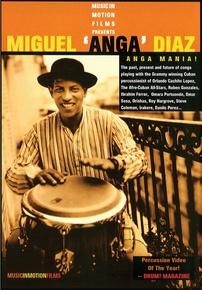 "Miguel ""Anga"" Diaz: Anga Mania!"
