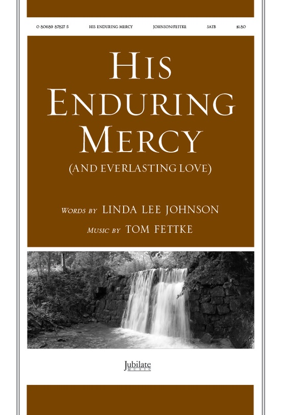 His Enduring Mercy (and Everlasting Love)
