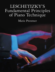 Leschetizky's Fundamental Principles of Piano Technique