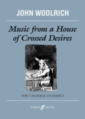 Music from a House of Crossed Desires