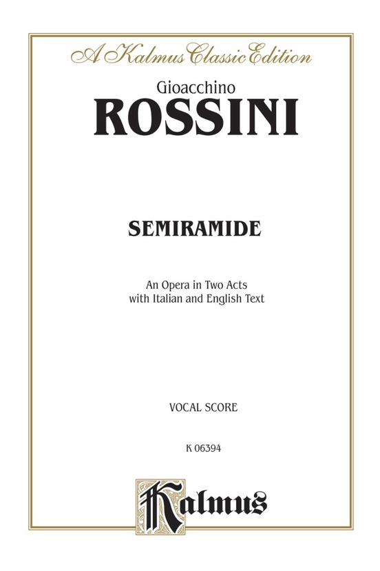 Semiramide - An Opera in Two Acts