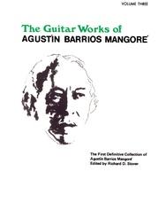 Guitar Works of Agustín Barrios Mangoré, Vol. III