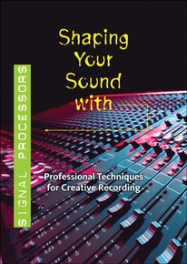 Shaping Your Sound with Signal Processors