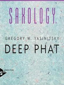 Saxology: Deep Phat