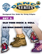 WB Dance Series, Set 5: Old Time Rock & Roll / Do Wah Diddy Diddy