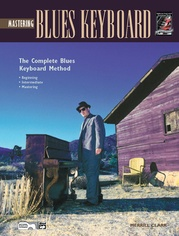 The Complete Blues Keyboard Method: Mastering Blues Keyboard