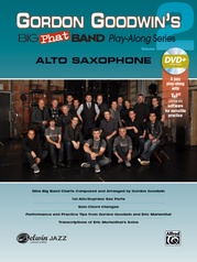 Gordon Goodwin's Big Phat Band Play-Along Series: Alto Saxophone, Volume 2
