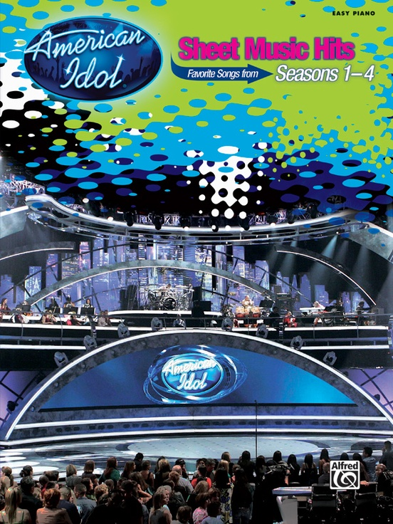 American Idol® Sheet Music Hits, Seasons 1--4