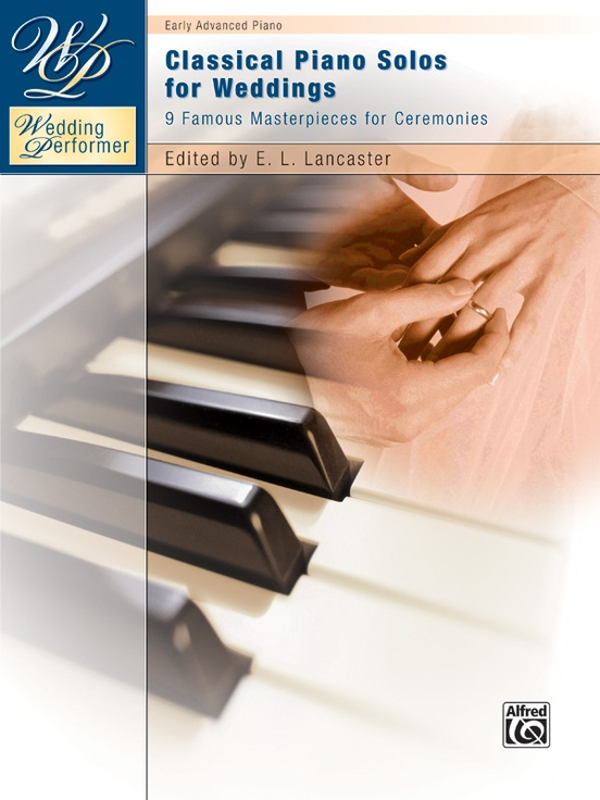 Wedding Performer: Classical Piano Solos for Weddings